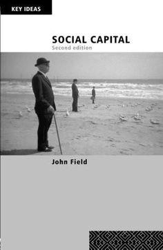Social Capital [Paperback] [Jun 24, 2008] Field, John]