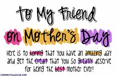 Mothers day quotes for friends family and relatives mothers day happy mothers day to my friends mothers day page 11 m4hsunfo