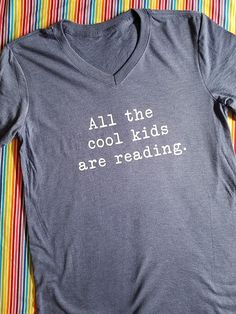 All the cool kids are reading tee.