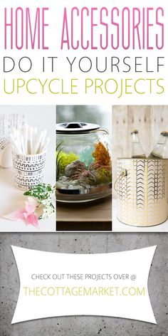 Home Accessories DIY Upcycle Projects - The Cottage Market