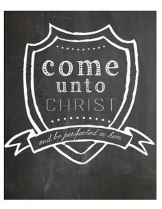 Come unto Christ  2014 Young Women theme printable download  chalkboard shield Come Unto Christ, 8x10, LDS YW subway art, mormon prints, New Beginnings