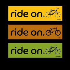 Ride on: Road Bikes Ride on: Mountain Bikes Ride...