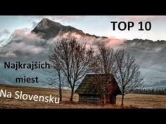 (3) TOP 10 - Najkrajších miest na Slovensku - YouTube