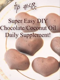 Have to try these: 1.  Add equal parts organic coconut oil and organic hazelnut butter (Nutella, basically, but you can use your fav chocolate chips or other substitute!)  2.  Heat to melt and stir well.  3.  Pour into any ice cube tray, cookie sheet, lollipop mold or dish.  4.  Refrigerate.