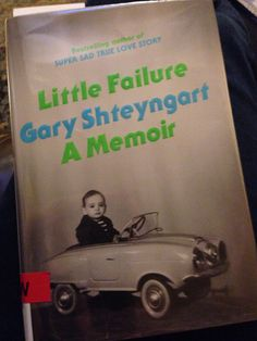 Funny sad beguiling true story - Little Failure, Gary Shteyngart