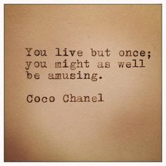 Coco Chanel quote. Doesn't get much better than that. www.shopcloakroom.com