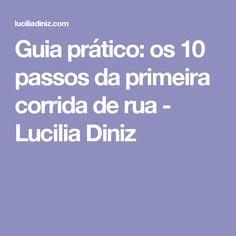 Guia prático: os 10 passos da primeira corrida de rua - Lucilia Diniz
