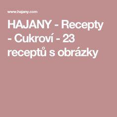 HAJANY - Recepty - Cukroví - 23 receptů s obrázky Cheesecake, Sweet, Candy, Cheese Cakes, Cheesecakes, Cherry Cheesecake Shooters