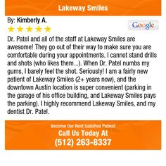 Dr. Patel and all of the staff at Lakeway Smiles are awesome!  They go out of their way...