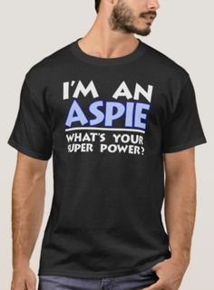 Shop I'm an Aspie. What's Your Super Power? T-Shirt created by tcautismproject. Super Powers, Casual, Mens Tops, T Shirt, How To Wear, Shopping, Fashion, Supreme T Shirt, Moda