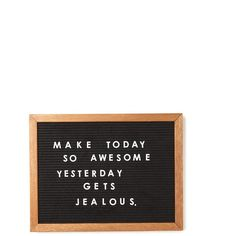quotes - motivation - Make today so awesome, yesterday gets jealous. Motivacional Quotes, Work Quotes, Great Quotes, Quotes To Live By, Funny Quotes, Quotes Motivation, Humour Quotes, Message Quotes, Career Quotes