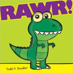 Rawr! by Todd H. Doodler. Ms. Amy read this book on 3/9/16.