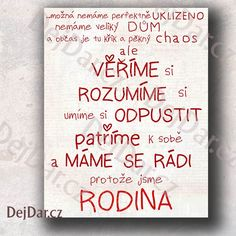 Dárek pro rodinu, pravidla rodiny trochu jinak Diy Presents, Ivana, Wise Quotes, Peace Of Mind, Kids And Parenting, Motto, Baby Love, Quotations, Diy And Crafts