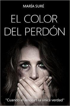 """Libros que hay que leer: """"El color del perdón"""" - María Suré"""