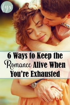6 ways to keep the romance alive when you're exhausted from http://fulfillingyourvows.com. Relationship advice, tips and ideas to support your relationship goals for happy friendships and happy relationships. Tools that work well with relationship quotes and inspirational quotes. For more great inspiration follow us at 1StrongWoman.