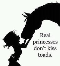 real princesses don't kiss toads---lighthearted view
