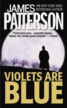 Violets Are Blue ** by James Patterson