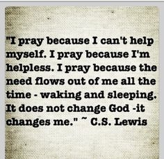 Best thoughts I've heard on prayer- C.S. Lewis