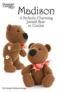 Madison, a perfectly charming bear. Get the pattern here! http://www.maggiescrochet.com/collections/crochet/products/madison-a-perfectly-charming-bear