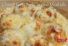 Cheesy Bechamel-Covered Meatballs.
