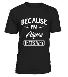 Because I'm_Alyssa  #tshirtsfashion #tshirtwomen #tshirtmen #tshirtprinting