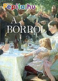 borral kapcsolatos idézetek Pompás festmények és a legjobb, borral kapcsolatos idézetek