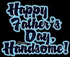 happy father's day photos on facebook | Happy Fathers Day Handsome Graphic - LayoutLocator - Search over ...