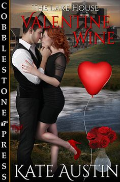 Warrior Woman Winmill: Valentine Wine (The Lake House #5) by Kate Austin. +Giveaway.