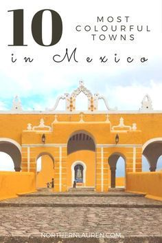A guide to the most colourful towns in Mexico. Colorful destinations. Vibrant Mexico. Colorful Mexico. The best places to visit in Mexico.