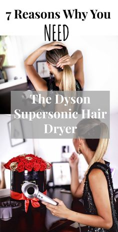 Here are the reasons why you need the Dyson Supersonic Hair Dryer in your life