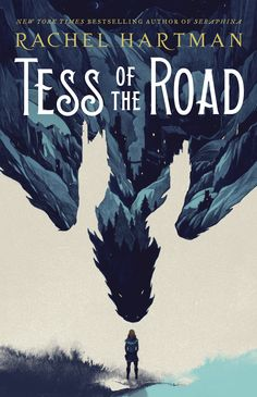 #CoverReveal Tess of the Road by Rachel Hartman