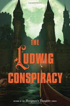 The Ludwig Conspiracy, Oliver Potzsch, Anthea Bell