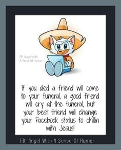 for more quotes go to FB/ Angel With A Sense Of Humor