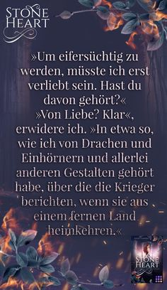 "Zitat aus dem Romantasy-Buch ""Stoneheart: Geraubte Flamme"" #asukalionera #stoneheart #romantasy #romance #gestaltwandler Fantasy, Movies, Movie Posters, Author, Romance Books, In Love, Quote, Films, Film Poster"