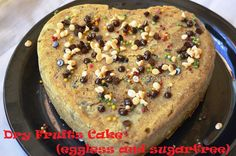 Dry Fruits Cake (EGGLESS, SUGARLESS and BUTTERLESS)