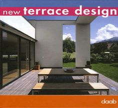 New Terrace Design (English, German and Spanish Edition) by daab Daab Pub In every of the new compact design books are about 25 to 30 projects shown to the particular theme. As far as available, projects are presented with detailed plans. Small Barns, Outdoor Spaces, Outdoor Decor, Terrace Design, Post And Beam, Book Design, New Books, Landscape Design, Spanish