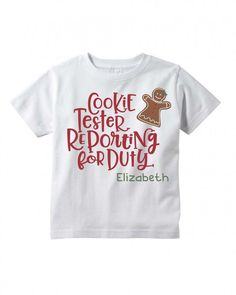 Cookie Tester Reporting for Duty ~ Funny ~ Christmas Gift ~Infant Toddler Shirt Funny Christmas Gifts, Christmas Humor, Christmas Fun, Christmas Cookies, Christmas Recipes, Christmas Snacks, Toddler Christmas Shirts, Christmas Clothing, Christmas Planning