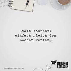 Visual Statements®️ Statt Konfetti einfach gleich den Locher werfen. Sprüche / Zitate / Quotes / Lieblingskollegen / Office / arbeiten / Kollegen / Chef / lustig / Alltag / Büro