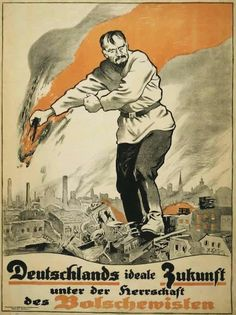 Anti-Communist propaganda is more awesome than any horror movie poster Germany's ideal future under the leadership of the Bolsheviks, 1919 Ww1 Propaganda Posters, Communist Propaganda, Wilhelm Ii, Kaiser Wilhelm, Horror Movie Posters, Horror Movies, Teaching History, World War One, Nose Art