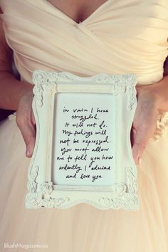 Pride and Prejudice quote wedding picture! This is a great idea! Also might try a Jane Eyre quote. :)