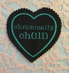 "Aqua Embroidered ""chronically ch(ill)"" Iron-On Heart Patch Black Canvas ~ DIY…"