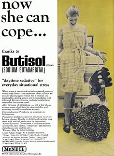 NOW she Can Cope, Barbiturates will calm you right down.  OMG, let the Medicating Begin. Funny Vintage Advertising.