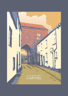 Cartmel - The Arch. A Northern Line Poster Design Original graphic poster art designed in The Northern Line studio in Ulverston, Cumbria. We ship worldwide. #thelakedistrict #posters #graphicart