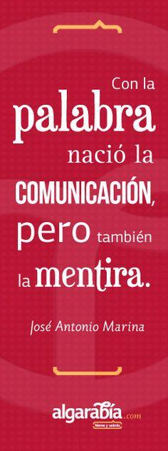 Frase-cita de la semana por José Antonio Marina #comunicación #palabra #mentira…