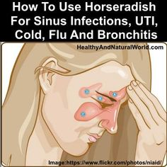 How To Use Horseradish For Sinus Infections, UTI, Cold, Flu And Bronchitis
