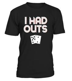 """# Funny Poker Player - I Had Outs T-Shirt .  Special Offer, not available in shops      Comes in a variety of styles and colours      Buy yours now before it is too late!      Secured payment via Visa / Mastercard / Amex / PayPal      How to place an order            Choose the model from the drop-down menu      Click on """"Buy it now""""      Choose the size and the quantity      Add your delivery address and bank details      And that's it!      Tags: Funny Poker Player - I Had Outs T-Shirt…"""