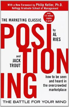 Positioning: The Battle for Your Mind: How to Be Seen and Heard in the Overcrowded Marketplace by Al Ries, Jack Trout Free Reading, Reading Lists, Book Lists, Got Books, Books To Read, Advertising History, The Marketing, Marketing Books, Marketing Strategies