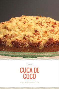 Cuca de coco Pie Cake, Brownie Cake, Sweet Recipes, Cake Recipes, Dessert Recipes, Churros, Brazillian Food, Coco, Sweet Cakes