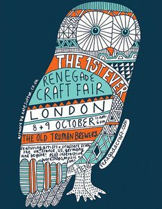 poster for Renegade Craft Fair London 2011, by Kate Sutton http://www.katesutton.co.uk/client-work/renegade-craft-fair/ http://www.renegadecraft.com/london #illustrations #art #owl