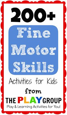 200+ Fine Motor Skills Activities from The PLAY Group - Pinned by @PediaStaff – Please Visit ht.ly/63sNtfor all our pediatric therapy pins